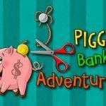 Piggy Bank Adventure