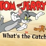 Tom & Jerry in Whats the Catch